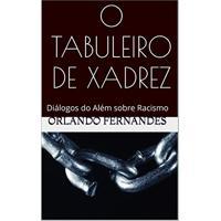 Ebook O Tabuleiro De Xadrez: Diálogos Do Além Sobre Racismo