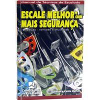 Manual De Técnicas De Escalada E Segurança Escale Melhor E Com Mais Segurança 3ª Ed