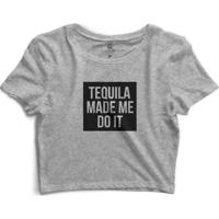 Cropped Morena Deluxe Tequila Made Me Do It - Feminino-Cinza