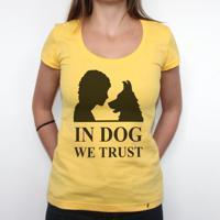 In Dog We Trust - Camiseta Clássica Feminina