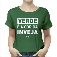 Camiseta - Palmeiras: Verde É A Cor Da Inveja. Feminino - Feminino