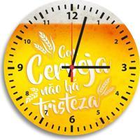 Relógio De Parede Decorativo Com Cerveja Não Há Tristeza Único