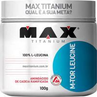 Aminoã¡Cido M-Tor Leucine- 100G- Max Titaniumprobiotica