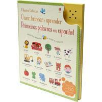 Ouvir, Brincar E Aprender: Primeiras Palavras Em Espanhol