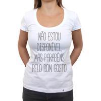 Não Estou Disponível - Camiseta Clássica Feminina