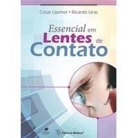 Livro - Essencial Em Lentes De Contato - César Lipener E Ricardo Uras
