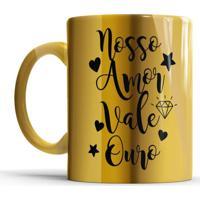 Caneca De Cerâmica Sude Presentes Nosso Amor Vale Ouro Dourada
