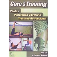 Core & Training. Pilates, Plataforma Vibratória, Treinamento Funcional