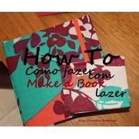 Ebook Como Fazer Um Livro (Como-Fazer-Com-Lazer 1)