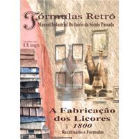 Ebook A Fabricação Dos Licores (1800) (Fórmulas Retrô Livro 2)