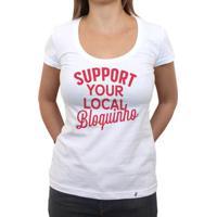 Support Your Local Bloquinho - Camiseta Clássica Feminina