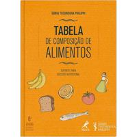 Tabela De Composição De Alimentos: Suporte Para Decisão Nutricional 6ª Edição - Unissex