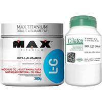 Glutamina 300G Max Titanium + Dilatex 152 Cápsulas - Unissex
