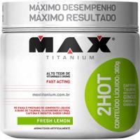 2Hot 360G - Fresh Lemon - Max Titanium