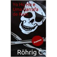 Ebook Yo Ho Ho E Uma Garrafa De Rum