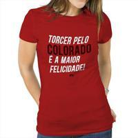 Camiseta Internacional Torcer Pelo Colorado É A Maior Felicidade Feminina - Feminino