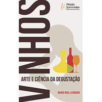 Vinhos: Arte E Ciência Da Degustação