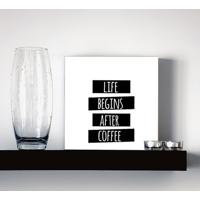 Quadro - Life Begins After Coffee