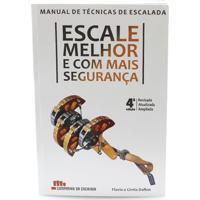 Manual De Técnicas De Escalada Escale Melhor E Com Mais Segurança 4ª Edição