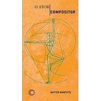 Ebook O Ator-Compositor: As Ações Físicas Como Eixo: De Stanislávski A Barba (Estudos)