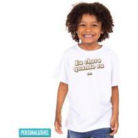 Eu Choro Quando Eu - Camiseta Clássica Infantil