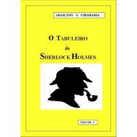 O Tabuleiro De Sherlock Holmes Volume I