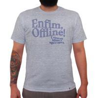 Enfim, Offline! - Camiseta Clássica Masculina