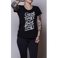 Camiseta Good Times Bad Times