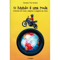 Livro O Mundo É Uma Roda - Cronicas De Moto