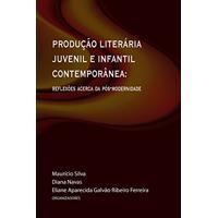 Produção Literária Juvenil E Infantil Contemporânea: Reflexões Acerca Da Pós-Modernidade