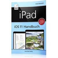 Ipad Ios 11 Handbuch: Für Alle Ipad-Modelle Geeignet!