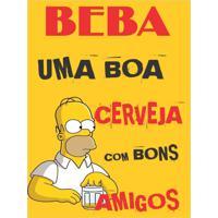 Placa Decorativa Em Mdf Beba Uma Boa Cerveja Com Bons Amigos Os Simpsons 20X30 Único