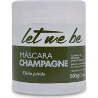 Máscara Champagne Pro Salon Let Me Be Efeito Pérola 500G - Unissex-Única