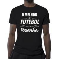 Camiseta O Melhor Do Futebol É A Resenha Masculina - Masculino