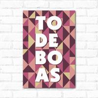 Placa Decorativa To De Boas