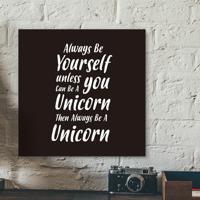 Placa Decorativa - Always Be A Unicorn