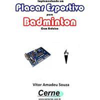 Implementando Um Placar Esportivo Para Badminton Com Arduino