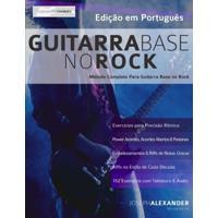 Guitarra Base No Rock: Metodo Completo Para Guitarra Base No Rock