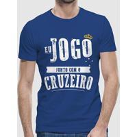Camiseta Cruzeiro Eu Jogo Junto Com O Cruzeiro Masculina - Masculino