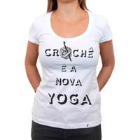 Crochê É A Nova Yoga - Camiseta Clássica Feminina