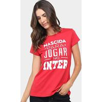 Camiseta Internacional Nascida Para Jogar Feminina - Feminino