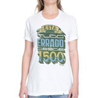 Está Tudo Errado Desde 1500 - Camiseta Basicona Unissex