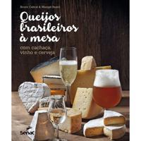Livro Queijo Brasileiros À Mesa Com Cachaça, Vinho E Cerveja Senac - 25671
