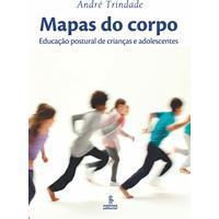 Ebook Mapas Do Corpo: Educação Postural De Crianças E Adolescentes