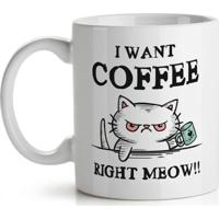 Caneca I Want Coffee Right Meow Geek10 - Branca