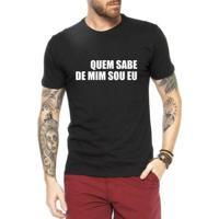 Camiseta Criativa Urbana Frases Quem Sabe De Mim Sou Eu - Masculino-Preto