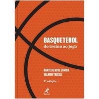 Basquetebol Do Treino Ao Jogo - Unissex