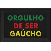 Tapete Capacho Orgulho De Ser Gaucho Preto