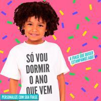 Estampe Sua Frase Fonte Grossa - Camiseta Clássica Infantil