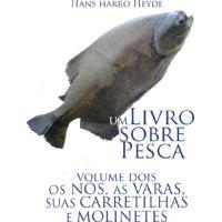 Ebook Nos, Varas, Carretilhas E Molinetes (Um Livro Sobre Pesca 2)